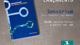 Lançamento do livro Sensorium. Art, Sensors and Water